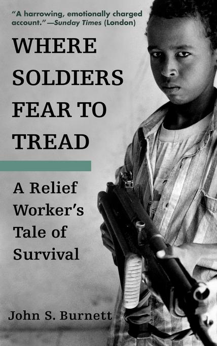 Where Soldiers Fear to Tread: A Relief Worker's Tale of Survival als Taschenbuch