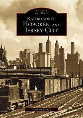 Railroads of Hoboken and Jersey City als Taschenbuch