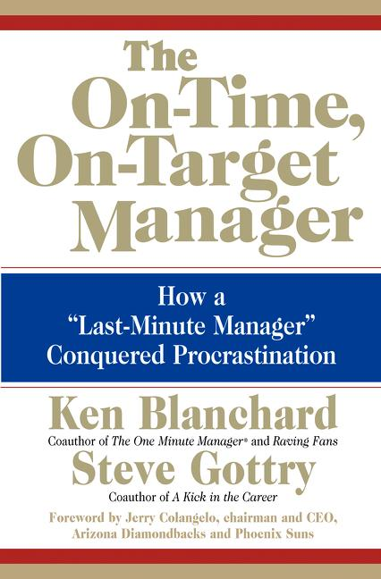 "The On-Time, On-Target Manager: How a ""Last-Minute Manager"" Conquered Procrastination als Buch"
