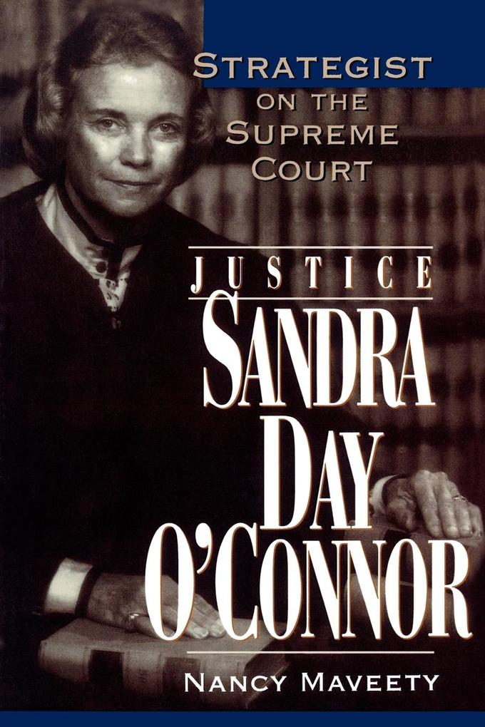 Justice Sandra Day O'Connor: Strategist on the Supreme Court als Taschenbuch