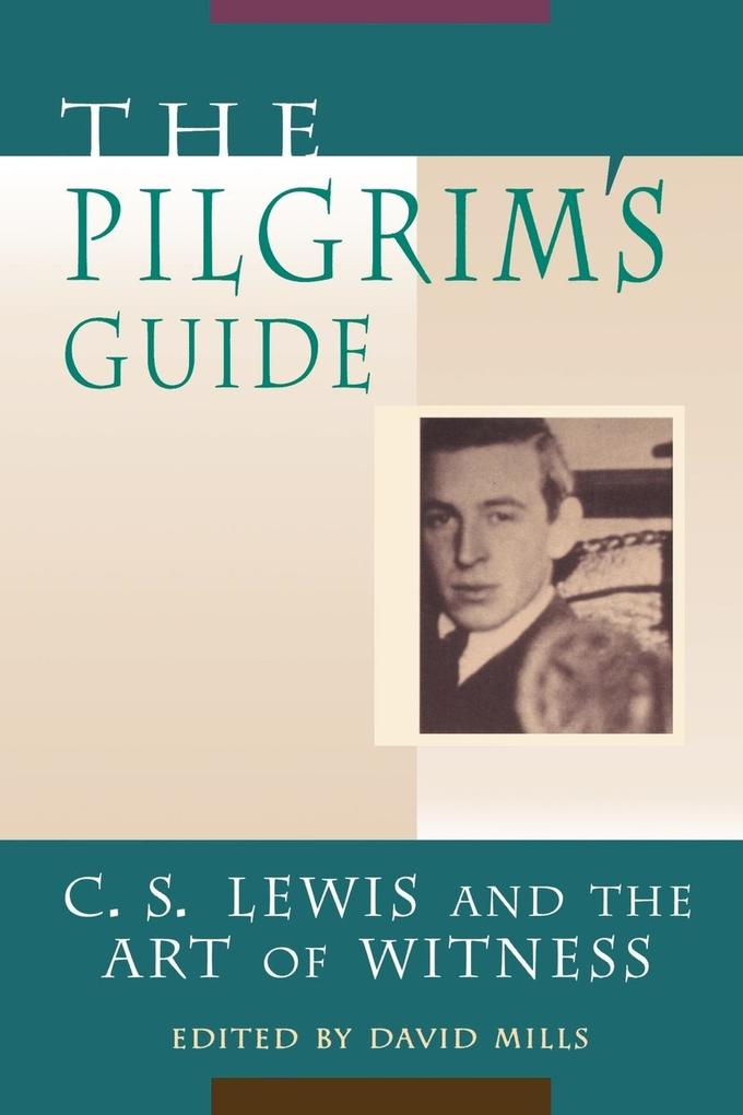The Pilgrim's Guide: C. S. Lewis and the Art of Witness als Taschenbuch