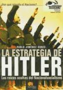 La estrategia de Hitler : las raíces ocultas del Nacional Socialismo als Taschenbuch