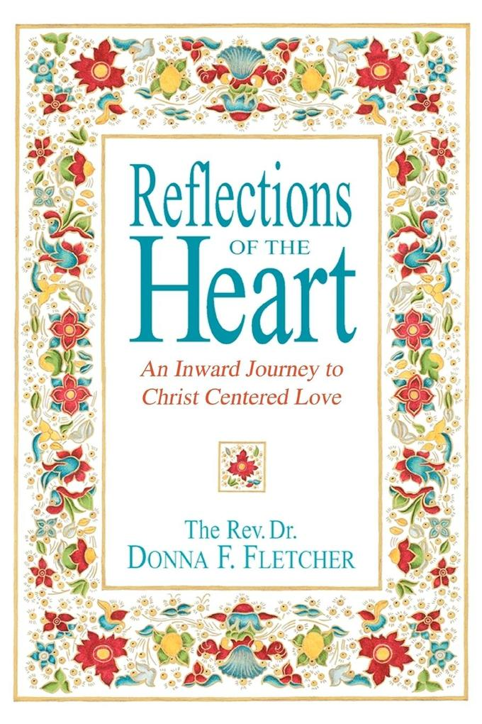 Reflections of the Heart: An Inward Journey to Christ Centered Love als Taschenbuch