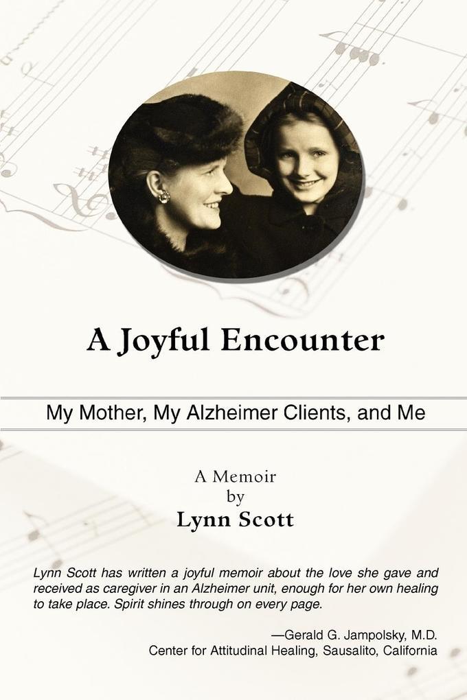 A Joyful Encounter: My Mother, My Alzheimer Clients, and Me als Buch