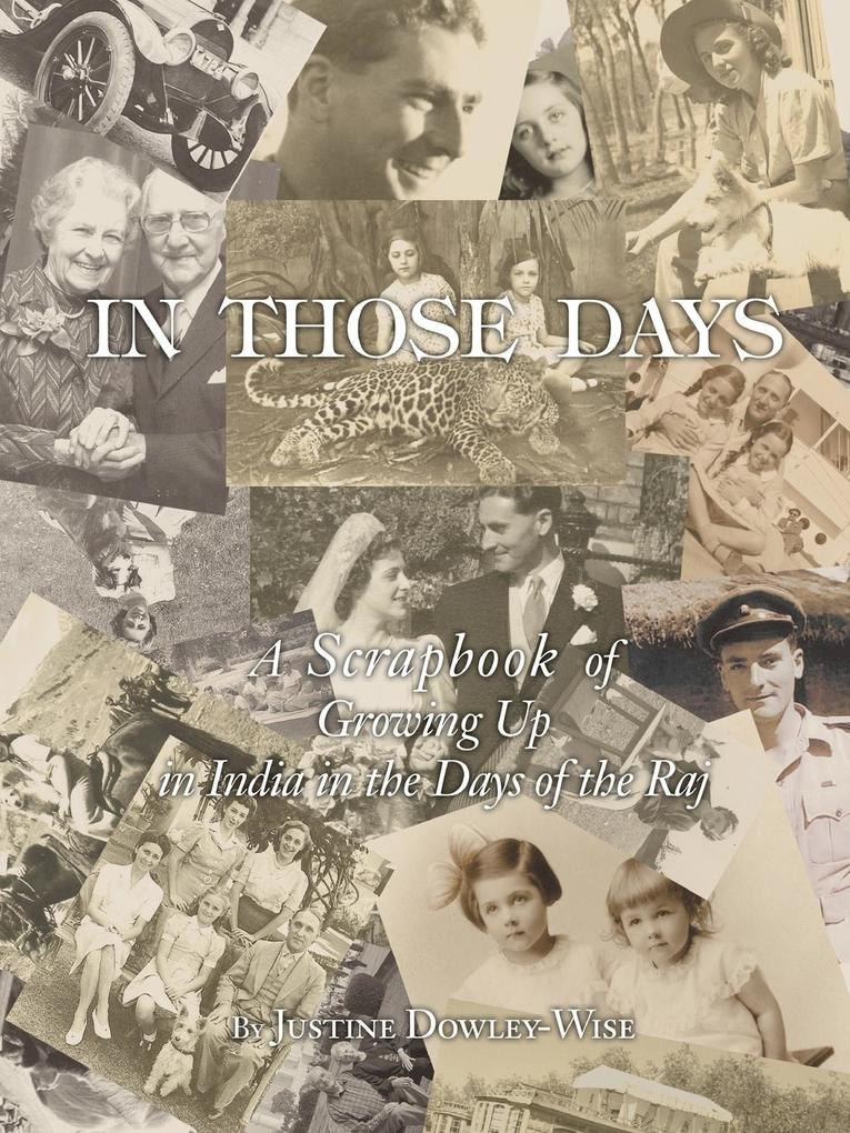 In Those Days: A Scrapbook of Growing Up in India in the Days of the Raj als Buch