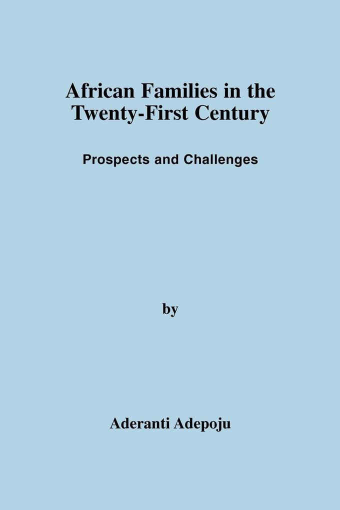 African Families in the Twenty-First Century: Prospects and Challenges als Taschenbuch