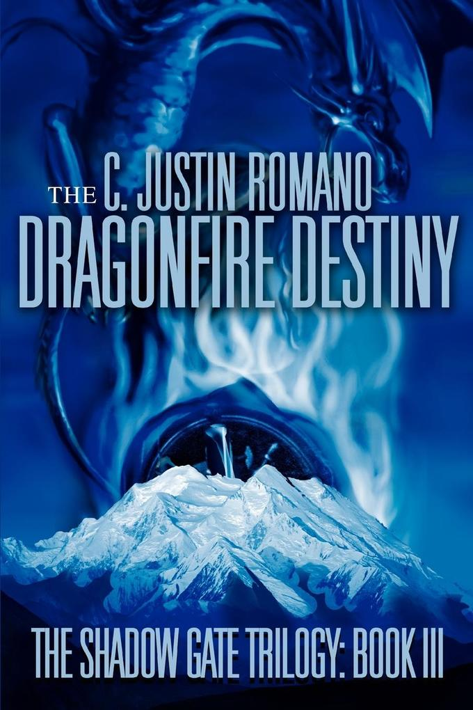 The Dragonfire Destiny: The Shadow Gate Trilogy: Book III als Buch