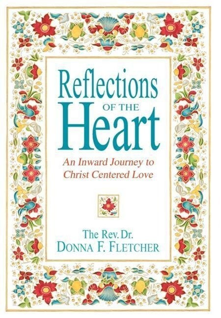 Reflections of the Heart: An Inward Journey to Christ Centered Love als Buch