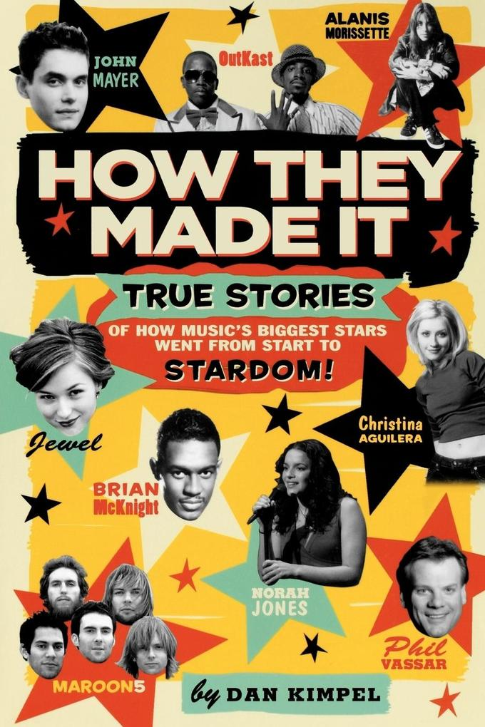 How They Made It: True Stories of How Music's Biggest Stars Went from Start to Stardom! als Taschenbuch
