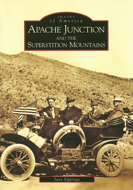 Apache Junction and the Superstition Mountains als Taschenbuch