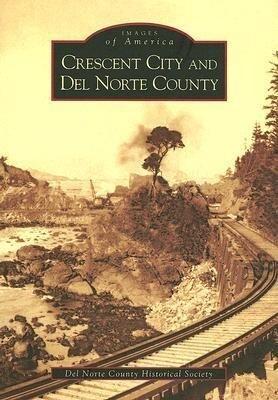 Crescent City and del Norte County als Taschenbuch