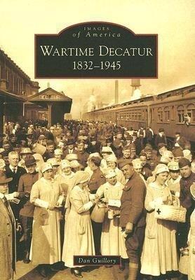 Wartime Decatur 1832-1945 als Taschenbuch