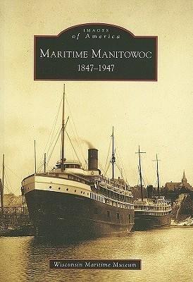 Maritime Manitowoc: 1847-1947 als Taschenbuch
