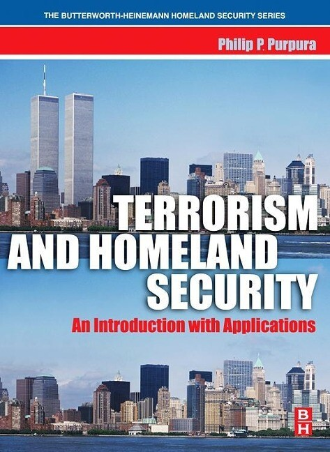 Terrorism and Homeland Security: An Introduction with Applications als Buch