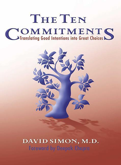 The Ten Commitments: Translating Good Intentions Into Great Choices als Buch