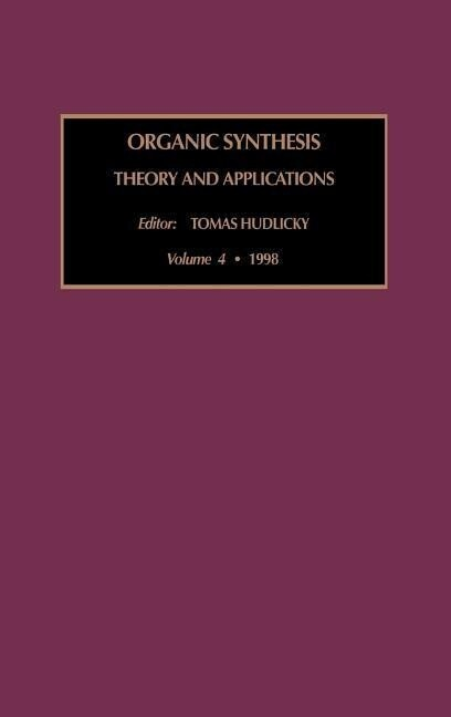 Organic Synthesis: Theory and Applications als Buch