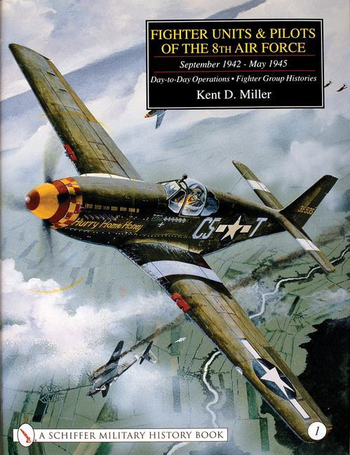 Fighter Units and Pilots of the 8th Air Force September 1942 - May 1945 als Buch