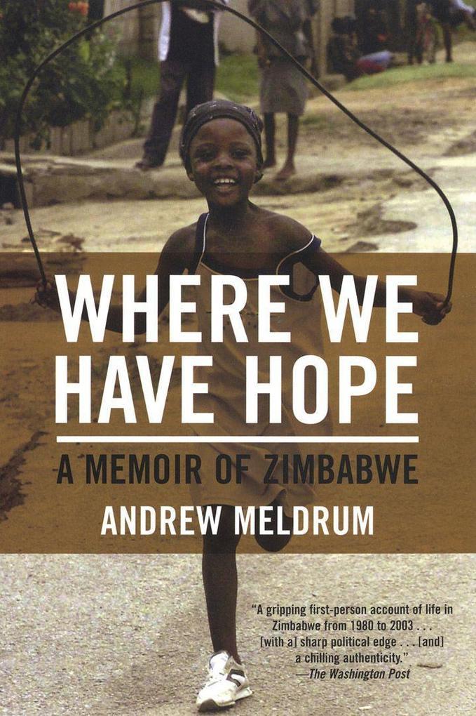 Where We Have Hope: A Memoir of Zimbabwe als Taschenbuch