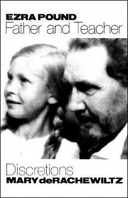 Ezra Pound, Father & Teacher: Discretions als Taschenbuch