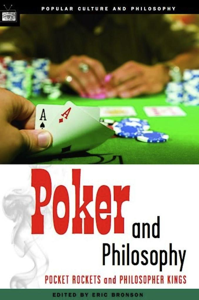 Poker and Philosophy: Pocket Rockets and Philosopher Kings als Taschenbuch