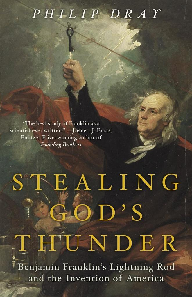 Stealing God's Thunder: Benjamin Franklin's Lightning Rod and the Invention of America als Taschenbuch