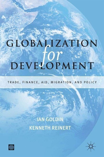 Globalization for Development: Trade, Finance, Aid, Migration, and Policy als Buch