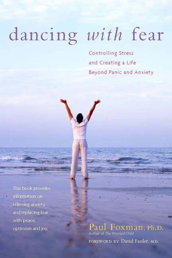 Dancing with Fear: Controlling Stress and Creating a Life Beyond Panic and Anxiety als Taschenbuch