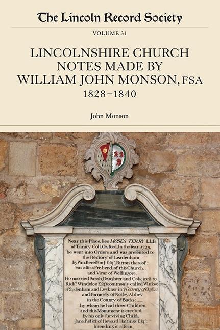 Lincolnshire Church Notes Made by William John Monson, Fsa, 1828-1840 als Taschenbuch