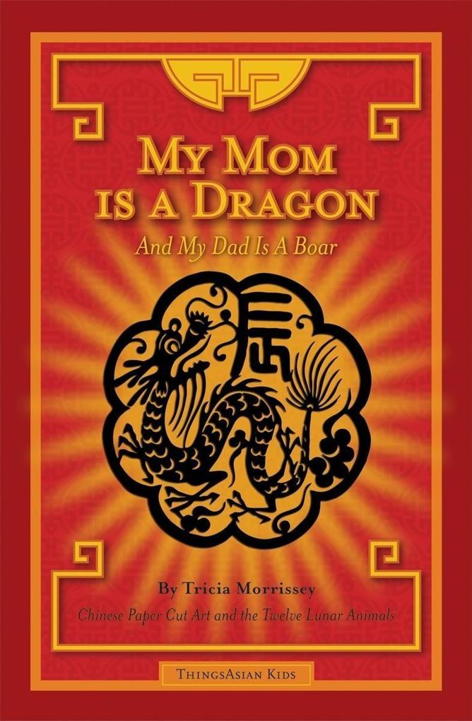 My Mom Is a Dragon: And My Dad Is a Boar als Buch