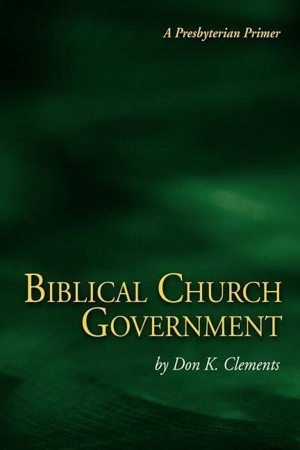 Biblical Church Government als Taschenbuch