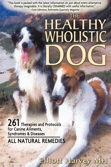 The Healthy Wholistic Dog als Taschenbuch