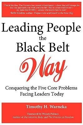 Leading People the Black Belt Way: Conquering the Five Core Problems Facing Leaders Today als Buch