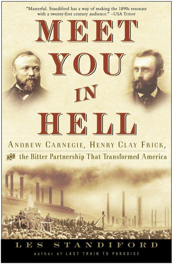 Meet You in Hell: Andrew Carnegie, Henry Clay Frick, and the Bitter Partnership That Changed America als Taschenbuch
