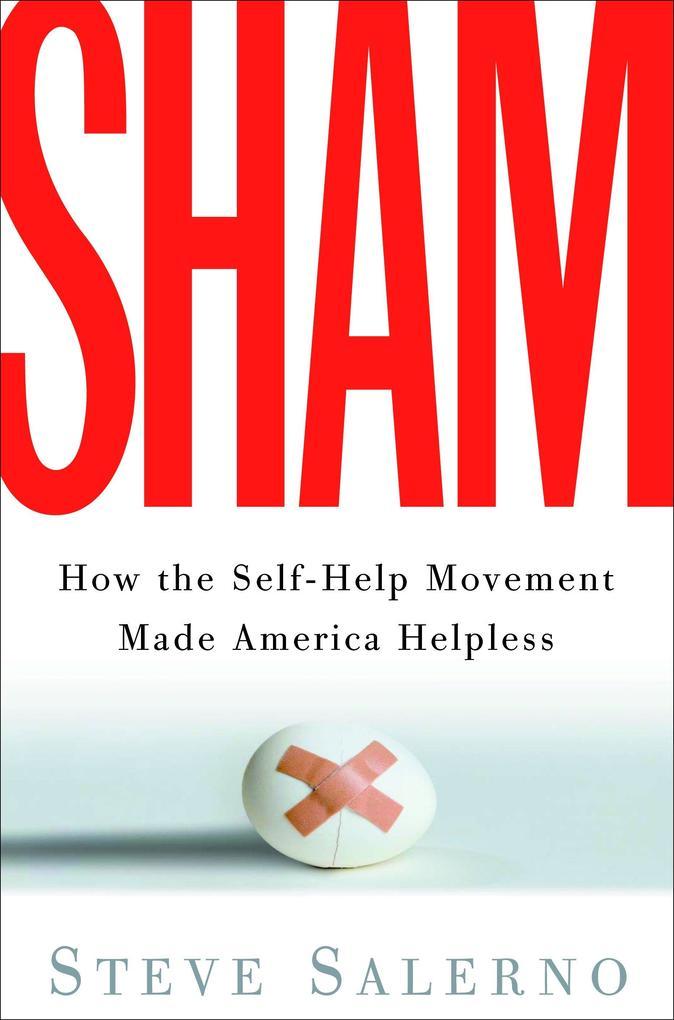 Sham: How the Self-Help Movement Made America Helpless als Taschenbuch