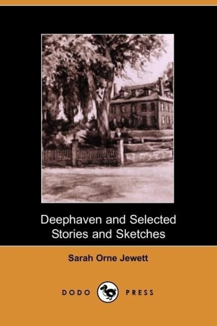 Deephaven and Selected Stories and Sketches als Taschenbuch