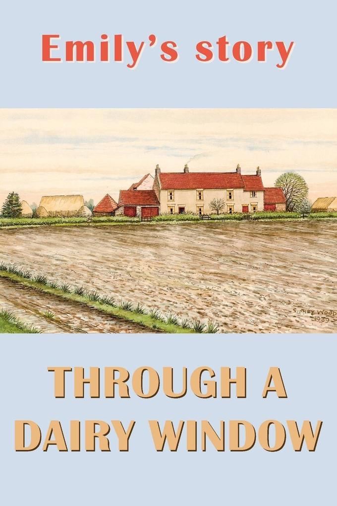 Emily's Story: Through a Dairy Window als Buch