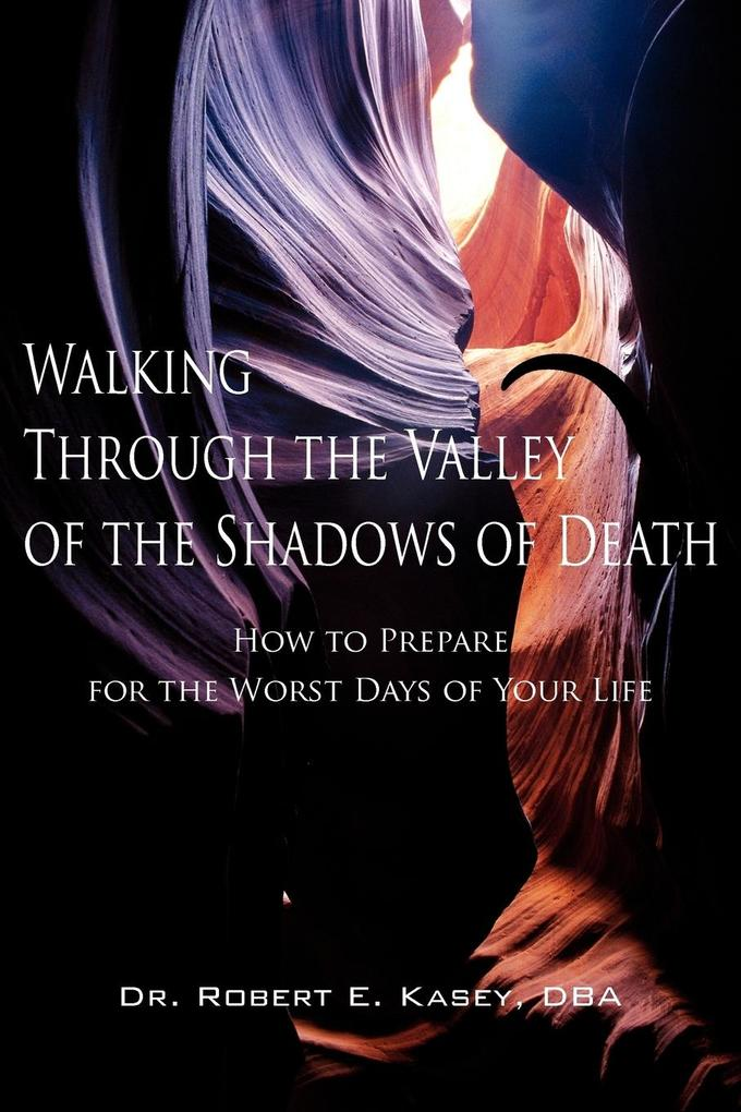 Walking Through the Valley of the Shadows of Death als Taschenbuch