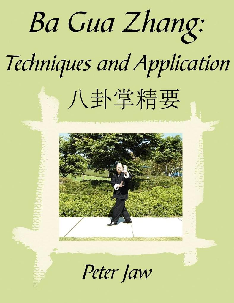 Ba Gua Zhang: Techniques and Application als Taschenbuch