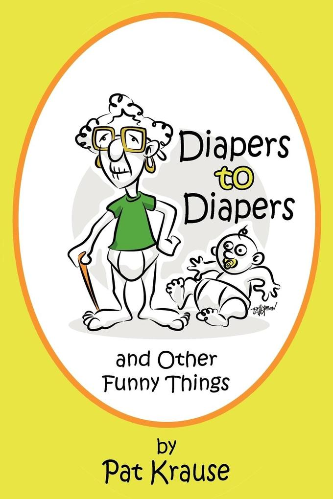 Diapers to Diapers and Other Funny Things als Taschenbuch