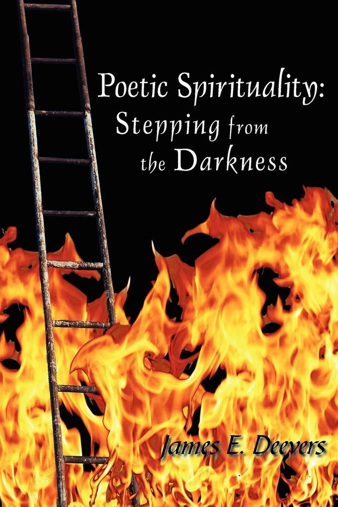 Poetic Spirituality: Stepping from the Darkness als Taschenbuch