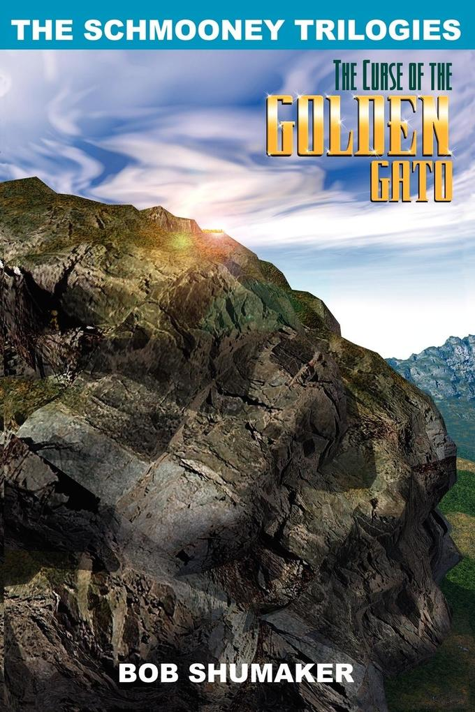 The Curse of the Golden Gato: The Schmooney Trilogies als Buch