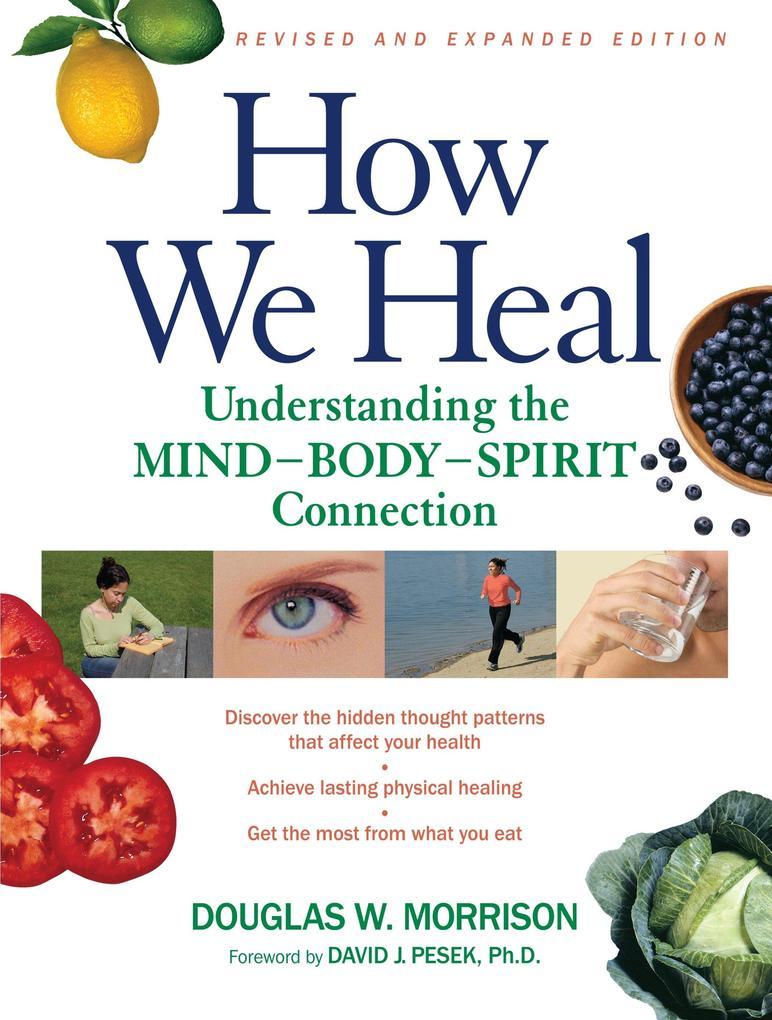 How We Heal: Understanding the Mind-Body-Spirit Connection als Taschenbuch