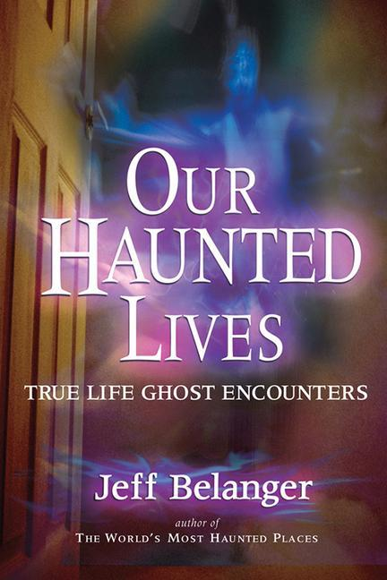 Our Haunted Lives: True Life Ghost Encounters als Taschenbuch