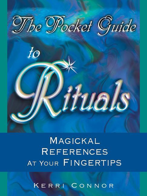 The Pocket Guide to Rituals: Magickal References at Your Fingertips als Taschenbuch