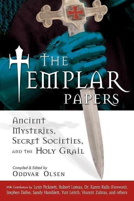 The Templar Papers: Ancient Mysteries, Secret Societies, and the Holy Grail als Taschenbuch