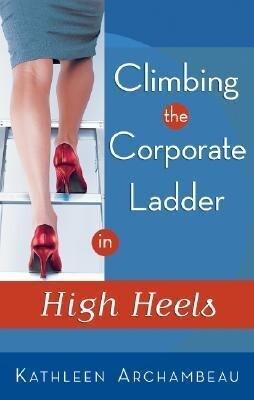 Climbing the Corporate Ladder in High Heels als Taschenbuch