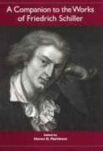 A Companion to the Works of Friedrich Schiller als Buch
