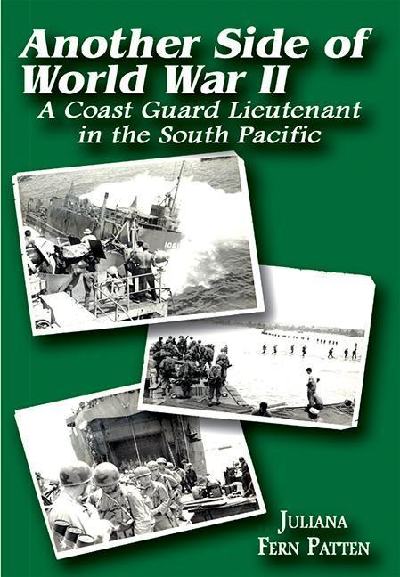 Another Side of World War II: A Coast Guard Lieutenant in the South Pacific als Taschenbuch