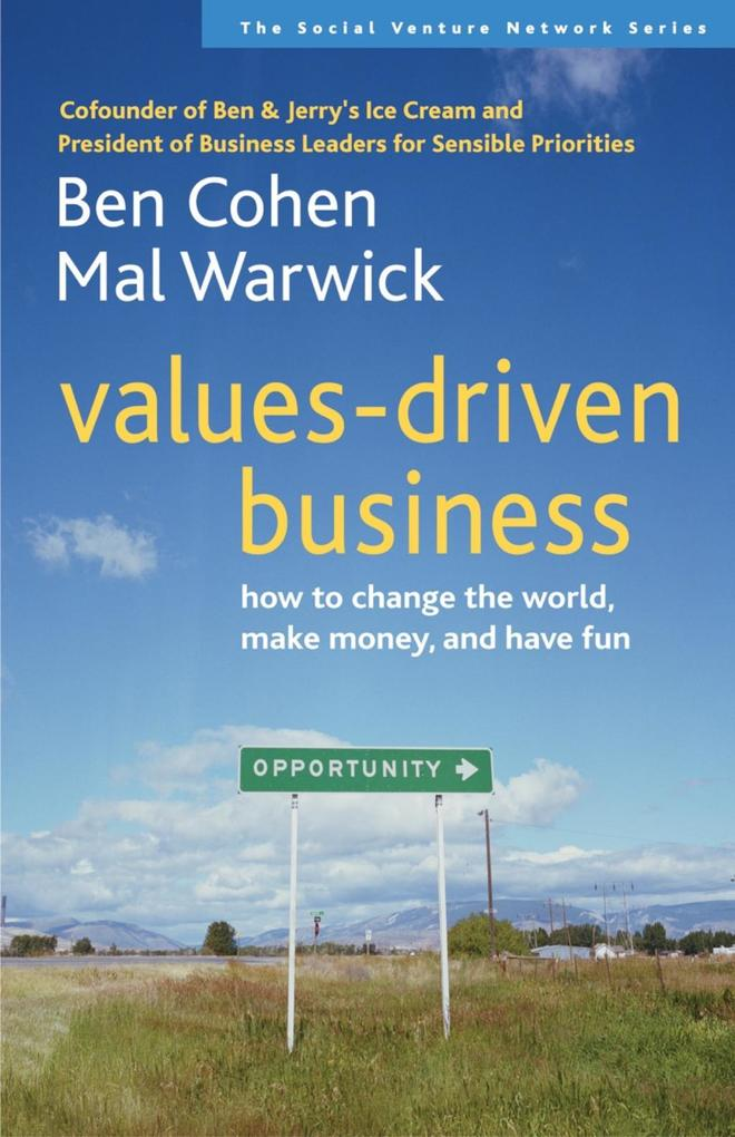Values-Driven Business: How to Change the World, Make Money, and Have Fun als Buch