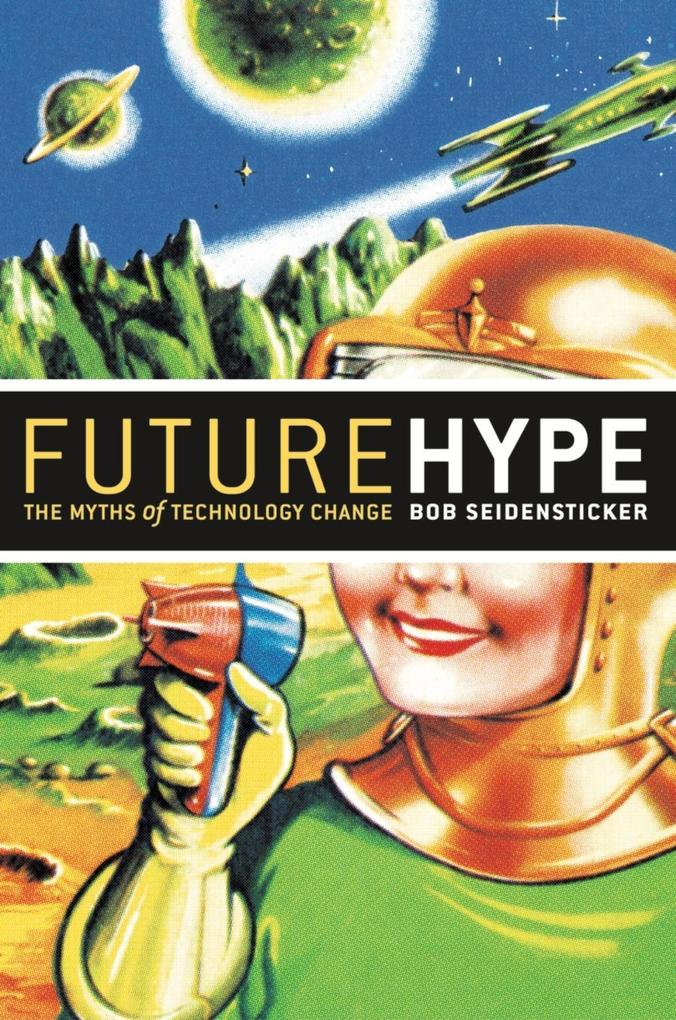 Future Hype: The Myths of Technology Change als Buch